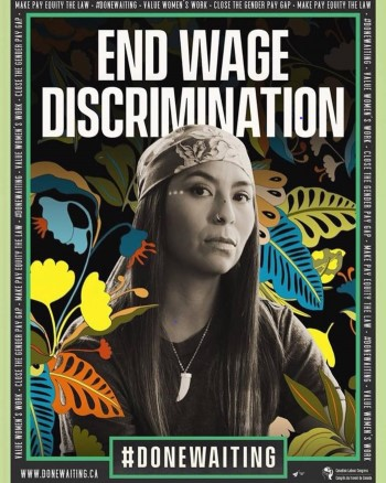 End wage discrimination poster from the Canadian Labour Congress with #DONEWAITING featuring a woman with olive skin and long dark hair wearing a bandana and with a nose ring with a strong facial expression.